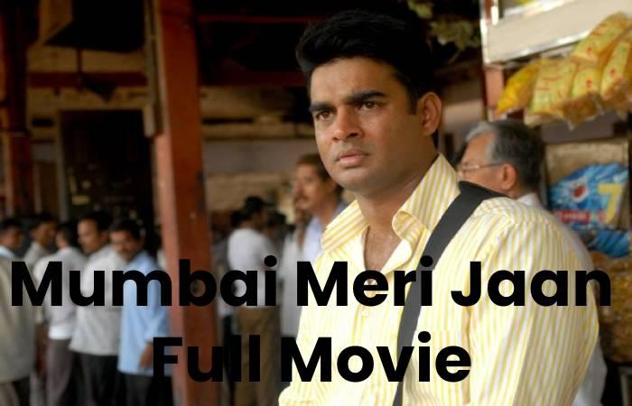Mumbai Meri Jaan Full Movie